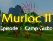 Murloc 2 - Camp Gizbo